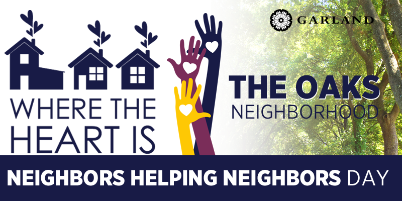 WHERE THE HEART IS: NEIGHBORS HELPING NEIGHBORS DAY: THE OAKS NEIGHBORHOOD