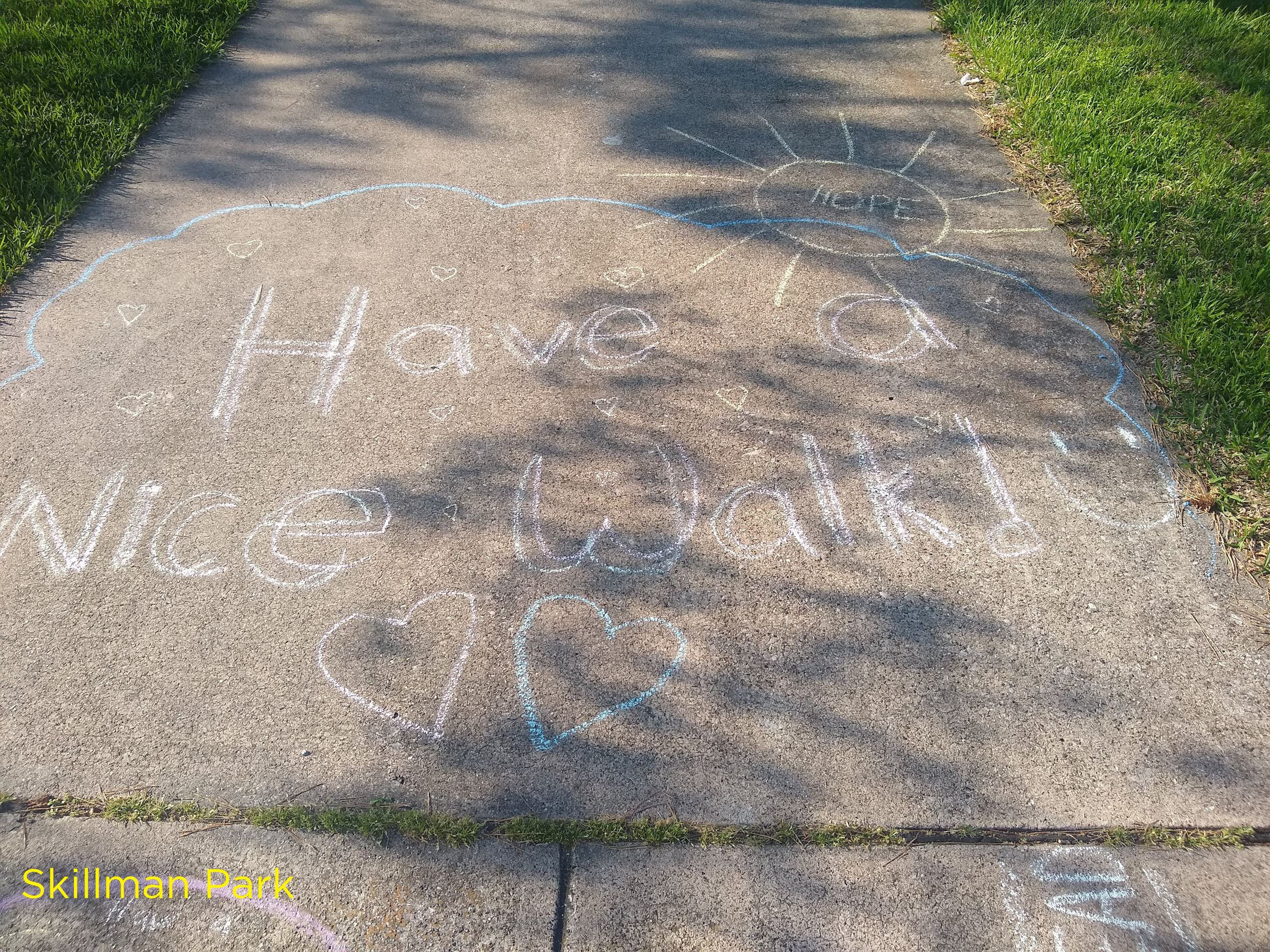 Sidewalk Message saying Have a Nice Walk.